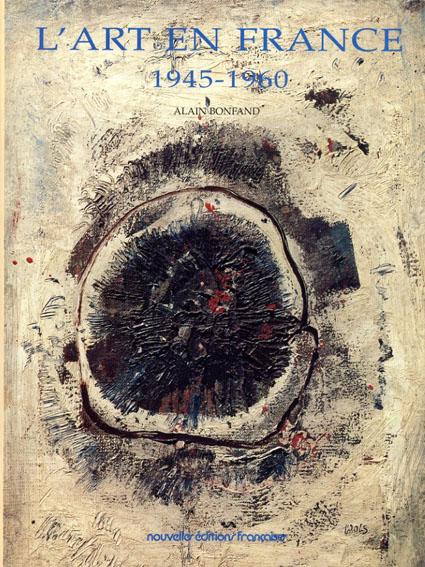 L'art En France: 1945-1960/Alain Bonfand