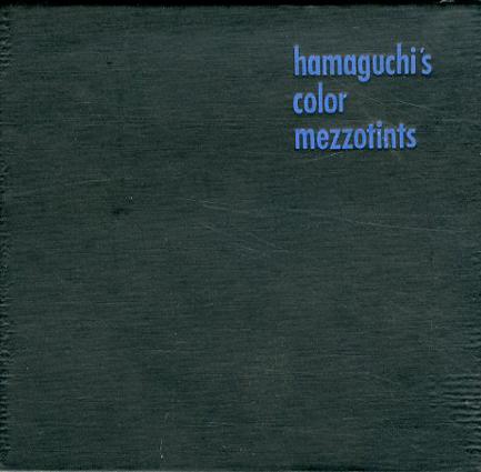浜口陽三銅版画集 Hamaguchi's Color Mezzotints/浜口陽三