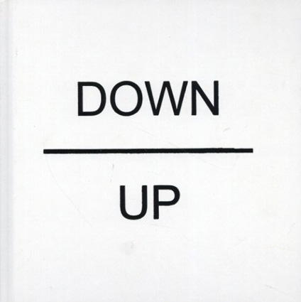 マーティン・クリード Martin Creed: Down Over Up/