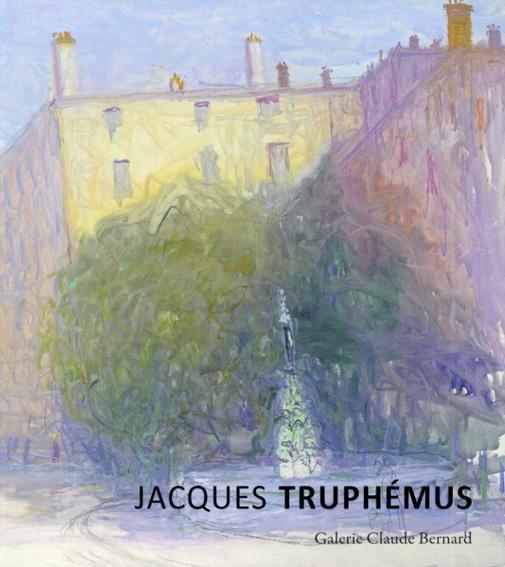 Jacques Truphemus: Peintures et pastels/