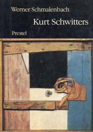クルト・シュヴィッターズ Kurt Schwitters/Werner Schmalenbach