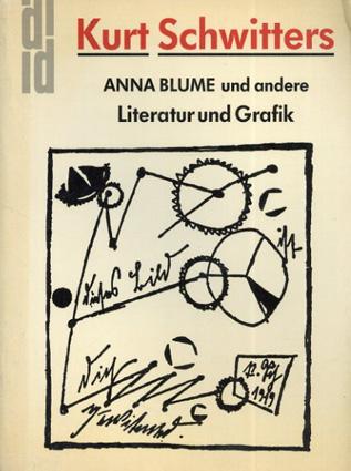 クルト・シュヴィッターズ Kurt Schwitters: Anna Blume Und Andere. Literatur Und Grafik/Kurt Schwitters Joachim Schreck編