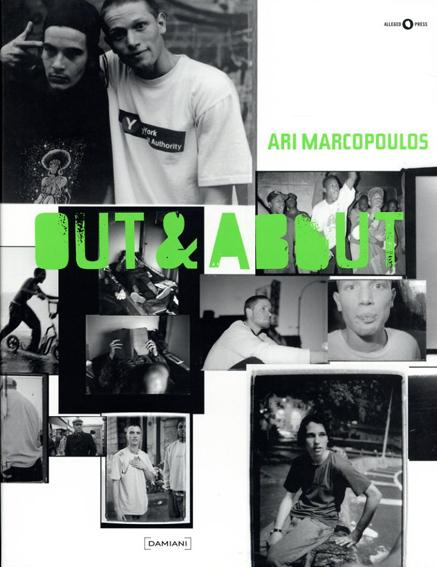 アリ・マルコポロス写真集 Ari Marcopoulos: Out & About/Ari Marcopoulos