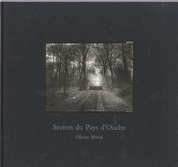 オリビエ・メリエル写真集 Olivier Meriel: Secrets du Pays d'Ouche/Olivier Meriel