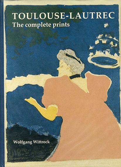 トゥールーズ・ロートレック 版画カタログ・レゾネ Toulouse-Lautrec: The Complete Prints 2冊組/Wolfgang Wittrock