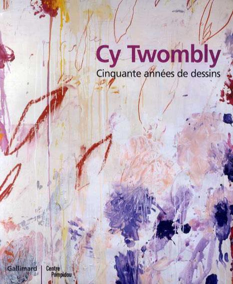 サイ・トゥオンブリー Cy Twombly: Cinquante Annees de Dessins/Roland Barthes