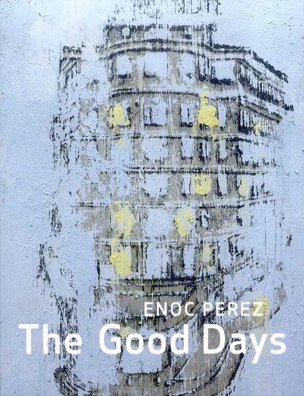 エノク・ペレス Enoc Perez The Good Days/Bob Colacello編