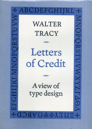 Letters of Credit: a View of Type Design/Walter Tracy