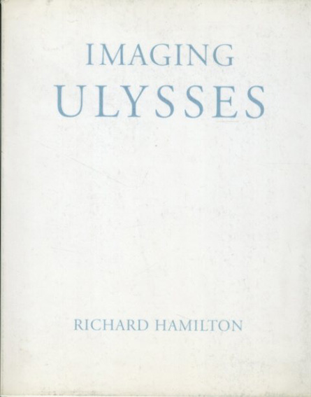 リチャード・ハミルトン Richard Hamilton: Imaging Ulysses/