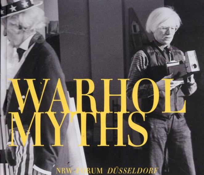 アンディ・ウォーホル Warhol Myths/Andy Warhol