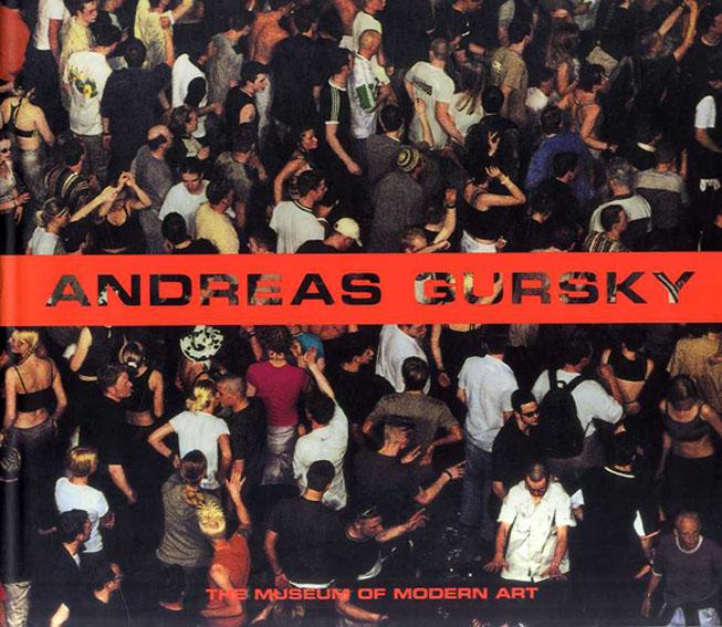 アンドレアス・グルスキー写真集 Andreas Gursky: The Museum of Modern Art/Peter Galassi編