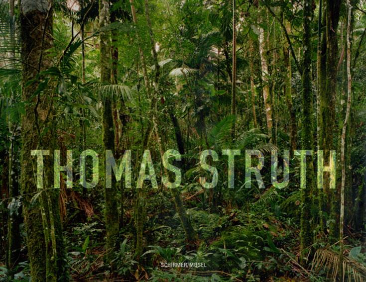 トーマス・シュトゥルート写真集 Thomas Struth: New Pictures from Paradise/Thomas Struth