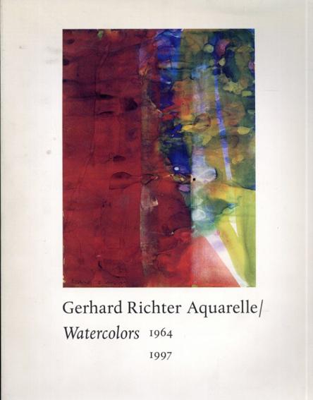 ゲルハルト・リヒター 水彩 Gerhard Richter: Aquarelle / Watercolors 1964 1997/