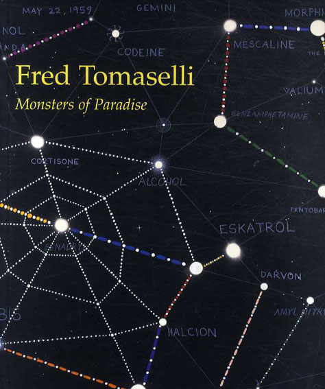 フレッド・トマセリ Fred Tomaselli: Monsters of Paradise/Fred Tomaselli