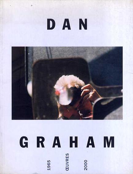 ダン・グラハム Dan Graham : 1965 Oeuvres 2000/