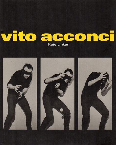 ヴィト・アコンチ Vito Acconci/Kate Linker