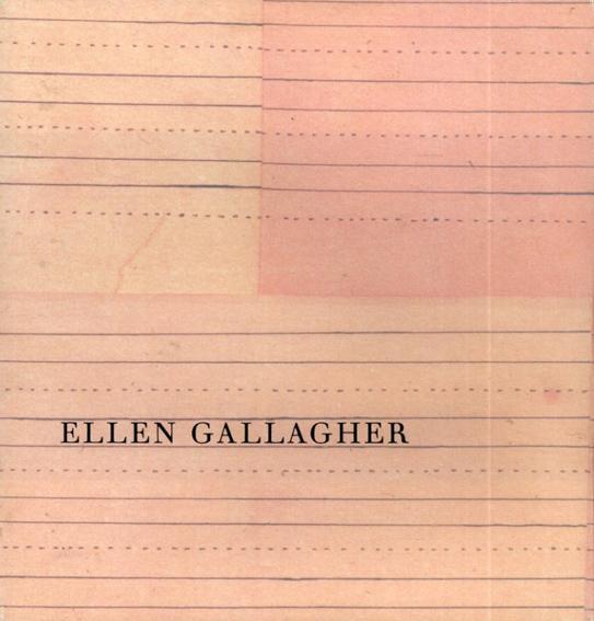 エレン・ギャラガー Ellen Gallagher/