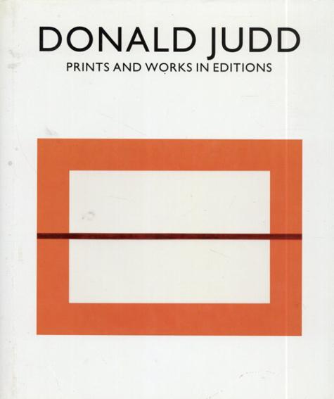 ドナルド・ジャッド Donald Judd: Prints and Works in Editions/Jorg Schellmann/M. Josephus Jitta/Haags Gemeentemuseum編