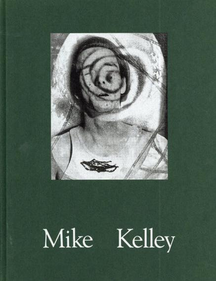 マイク・ケリー Mike Kelley/Thomas Kellein