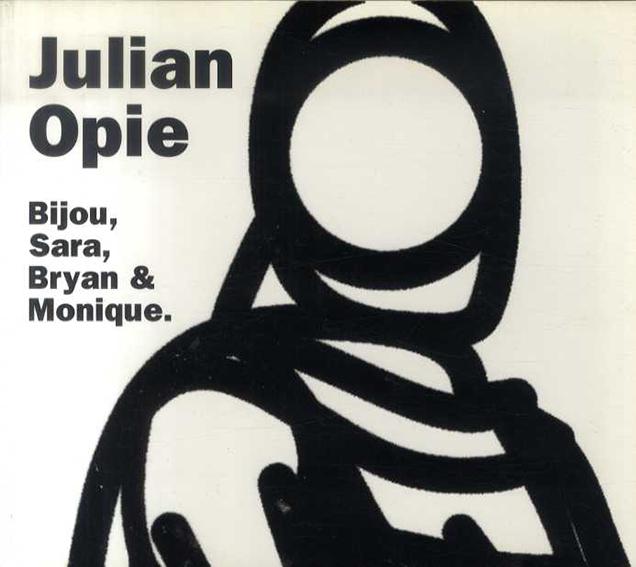 ジュリアン・オピー Julian Opie: Bijou, Sara, Bryan & Monique/