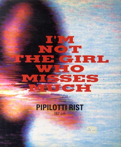 ピピロッティ・リスト Pipilotti Rist: I'm not the girl who misses much 167cm/Konrad Bitterli/Bice Curiger/Jacqueline Burckhardt