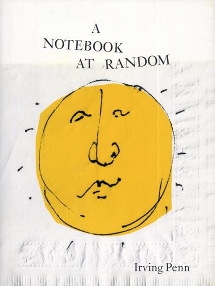 アーヴィング・ペン写真集 Irving Penn: A Notebook at Random/Irving Penn