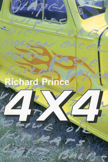 リチャード・プリンス写真集 4×4 Richard Prince Four By Four/リチャード プリンス 河内タカ