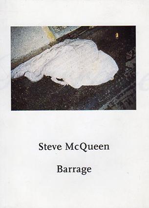 スティーヴ・マックイーン写真集 Barrage/Steve McQueen Friedrich Meschede編集
