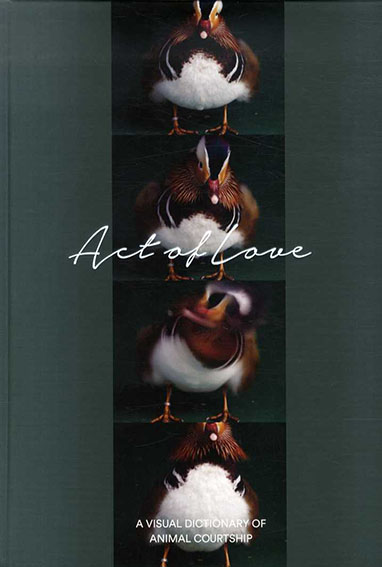 求愛図鑑 Act of Love: A Visual Dictionary of Animal Courtship/