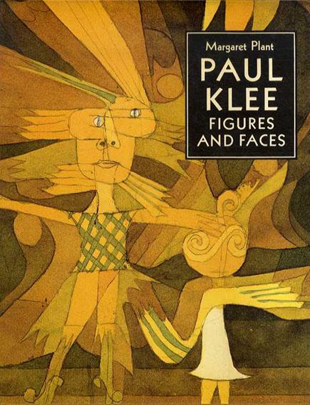 パウル・クレー Paul Klee: Figures And Faces/Margaret Plant