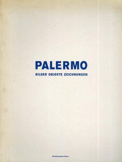 ブリンキー・パレルモ Blinky Palermo: Bilder Objekte Zeichnungen/Blinky Palermo