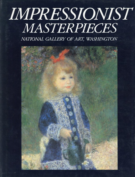 印象派 Impressionist Masterpieces National Gallery of Art,Washington/John House