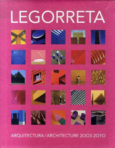 リカルド・レゴレッタ Legorreta: Arquitectura / Architecture /Ricardo Legorreta/Victor Legorreta