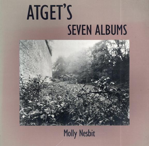 ウジェーヌ・アジェ Eugene Atget: Atget's Seven Albums/Eugene Atget/ Professor Molly Nesbit