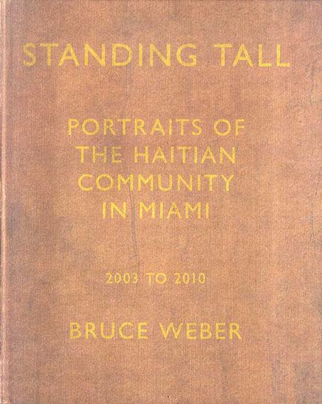 ブルース・ウェーバー写真集 Bruce Weber: Standing Tall Portraits of The Haitian Community In Miami/Bruce Weber