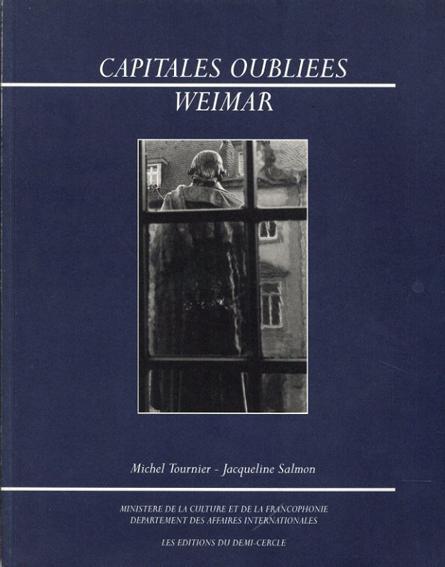 Capitales Oubliees Weimar/Michel Tournier/Jacqueline Salmon