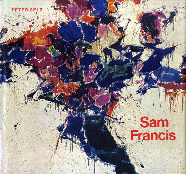 サム・フランシス Sam Francis: With an Essay on His Prints by Susan Einstein/Peter Selz