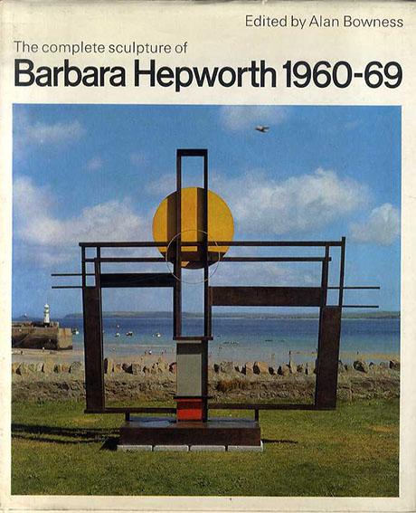 バーバラ・ヘップワース Barbara Hepworth: The complete sculpture of Barbara Hepworth 1960-69/Barbara Hepworth Alan Bowness編