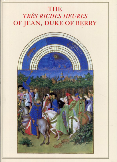 The Tres Riches Heures of Jean,Duke of Berry/Jean Longon