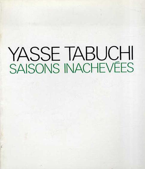 田淵安一 Yasse Tabuchi: Saisons Inachevees/