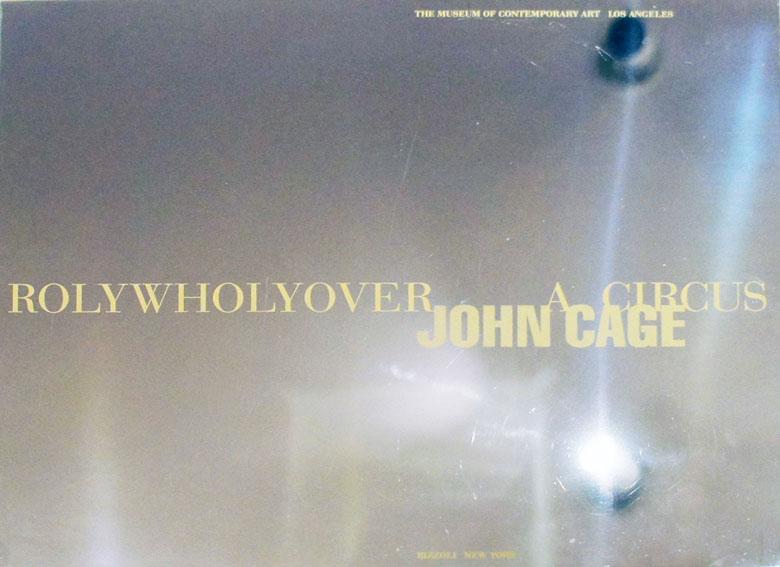 ジョン・ケージのローリーホーリーオーバー サーカス Rolywholyover A Circus/John Cage