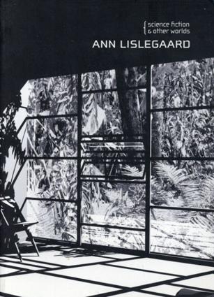 アン・リスレゴー Ann Lislegaard Science fiction and other worlds/