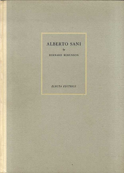 アルベルト・サニ Alberto Sani: An Artist Out Of His Time/Bernard Berenson