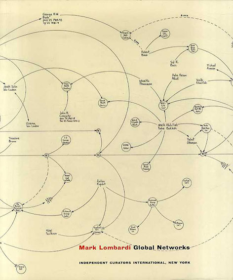 マーク・ロンバーディ Mark Lombardi: Global Networks/Mark Lombardi Robert Carleton Hobbs/Judith Richards