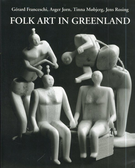 Folk Art in Greenland: Throughout a Thousand Years/Asger Jorn