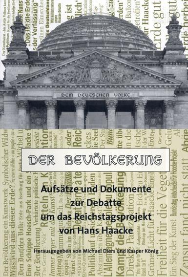Der Bevolkerung: Aufsatze und Dokumente zur Debatte um das Reichstagsprojekt von Hans Haacke/
