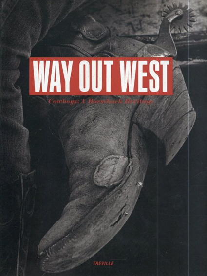 Way Out West: Cowboys;a Horseback Heritage/鈴木行編