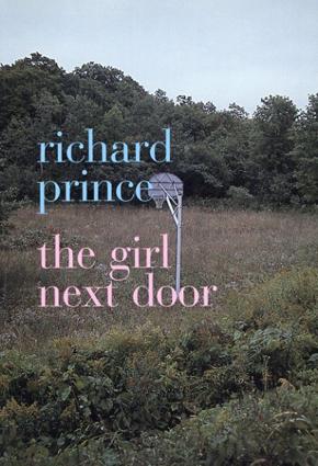 リチャード・プリンス Richard Prince: The Girl Next Door/Richard Prince