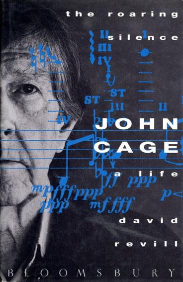 ジョン・ケージ John Cage: The Roaring Silence/David Revill