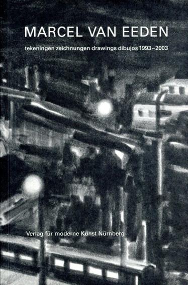 マーセル・バン・エーデン Marcel van Eeden: Tekeningen Zeichnungen Drawings Dibujos 1993-2003./